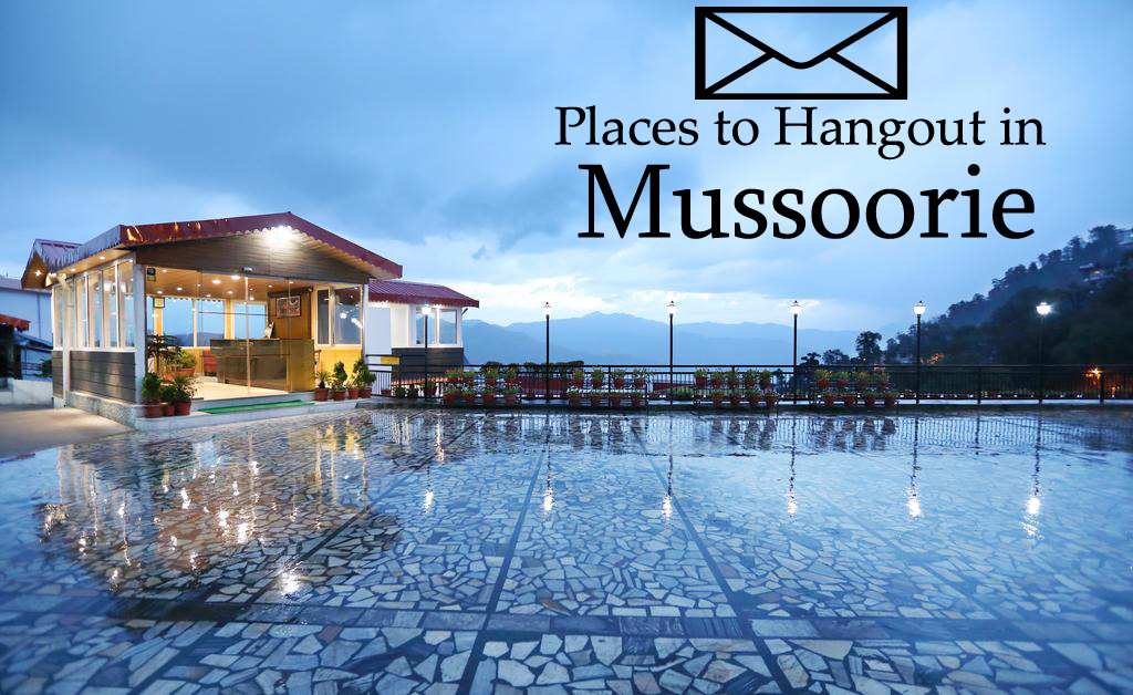 Places to Hangout in Mussoorie