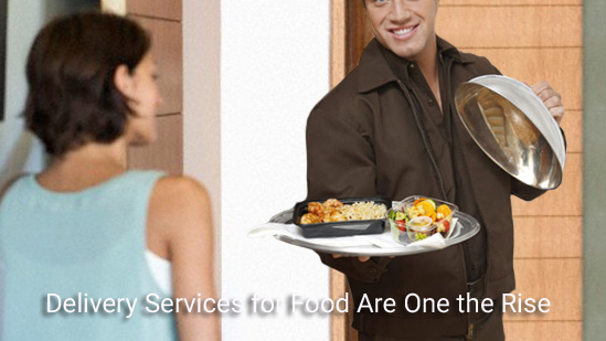 Delivery Services for Food Are One the Rise